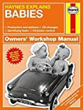 Starling, B: Babies: Production and Delivery - Oil Changes - Identifying Leaks - Emission Control (Haynes Explains)