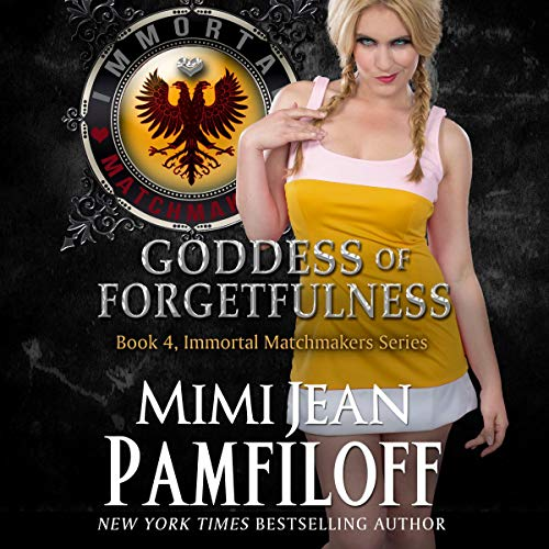 Goddess of Forgetfulness Audiobook By Mimi Jean Pamfiloff cover art
