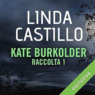 Kate Burkholder - Raccolta 1 copertina