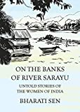 On the Banks of River Sarayu: Untold Stories of the Women of India
