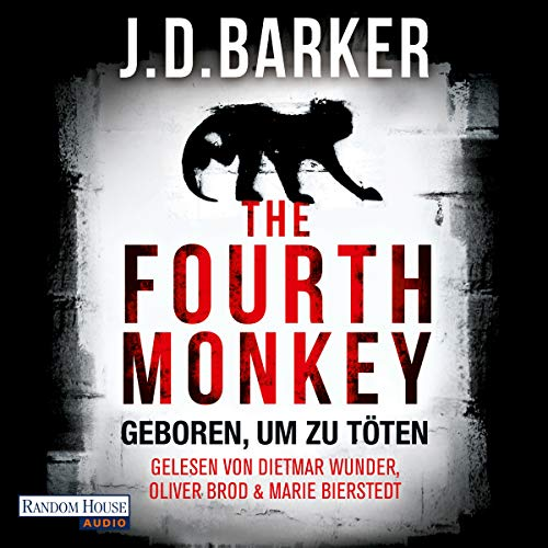 The Fourth Monkey     Geboren, um zu töten              By:                                                                                                                                 J. D. Barker                               Narrated by:                                                                                                                                 Dietmar Wunder,                                                                                        Oliver Brod,                                                                                        Marie Bierstedt                      Length: 14 hrs and 13 mins     Not rated yet     Overall 0.0