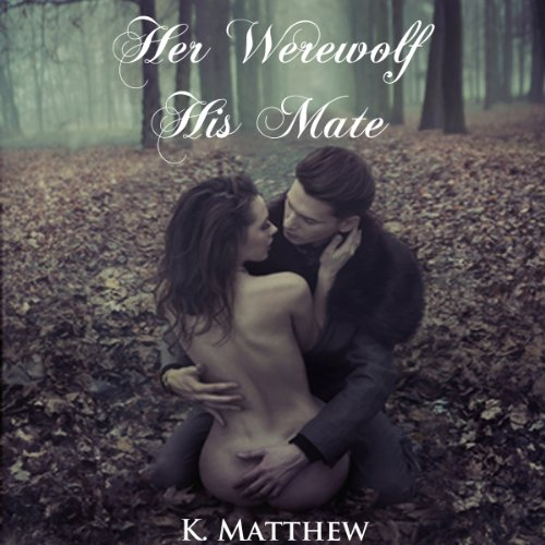 Her Werewolf, His Mate audiobook cover art