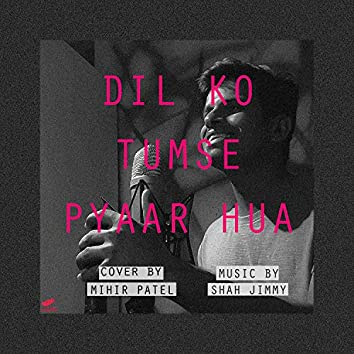 Dil Ko Tumse Pyar Hua (feat. Shah Jimmy)