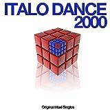 Italo Dance 2000 (Original Maxi Singles)