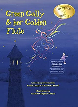 Green Golly & Her Golden Flute by Keith Torgan (2013-10-15)