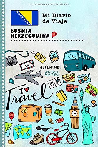 Bosnia Herzegovina Diario de Viaje: Libro de Registro de Viajes Guiado Infantil - Cuaderno de Recuerdos de Actividades en Vacaciones para Escribir, Dibujar, Afirmaciones de Gratitud para Niños y Niñas