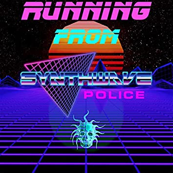 Running from Synthwave Police