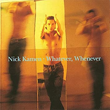 Whatever, Whenever