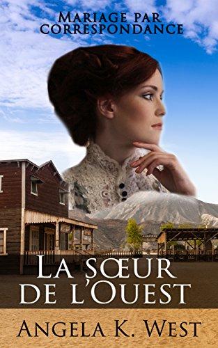 Mariage par correspondance: La sœur de l'Ouest (romance historique pour tout public) (Fiction féminine New Adult Mariage western)