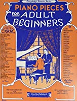 Piano Pieces for Adult Beginners (Outstanding Dissertations in the Fine Arts)
