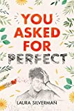 You Asked for Perfect - Laura Silverman