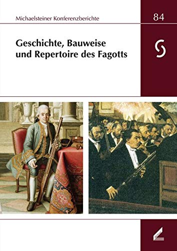 Geschichte, Bauweise und Repertoire des Fagotts: 34. Musikinstrumentenbau-Symposium Michaelstein, 9. bis 11. Oktober 2015 (Michaelsteiner Konferenzberichte)