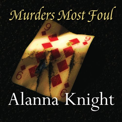 Murders Most Foul                   By:                                                                                                                                 Alanna Knight                               Narrated by:                                                                                                                                 Nick McArdle                      Length: 8 hrs and 43 mins     11 ratings     Overall 4.3