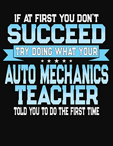 If At First You Dont Don't Succeed Try Doing What Your Auto Mechanics Teacher Told You To Do The First Time: Teacher Lesson Planner 2019-2020 School Year