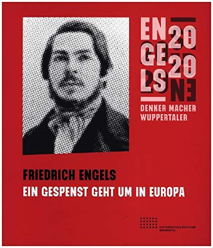 Friedrich Engels: Ein Gespenst geht um in Europa