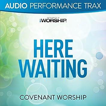 Here Waiting [Audio Performance Trax]