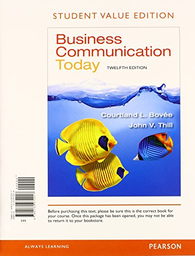 Business Communication Today, Student Value Edition Plus 2014 MyBCommLab with Pearson eText -- Access Card Package (12th Edition)