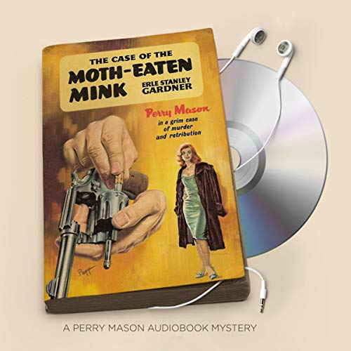 The Case of the Moth-Eaten Mink Audiobook By Erle Stanley Gardner cover art