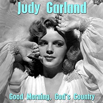 """Good Morning, God's Country (feat. Mickey Rooney, Douglas McPhall) [From """"Babes in Arms""""]"""