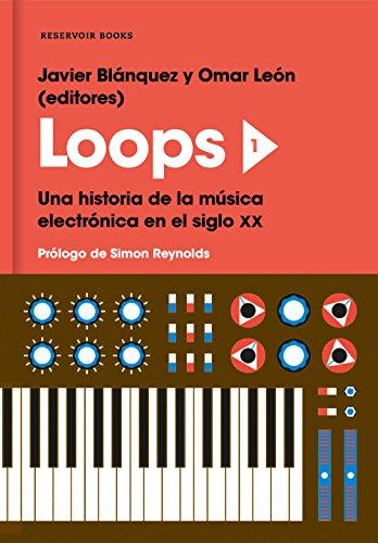 Loops 1: Una historia de la música electrónica en el siglo XX