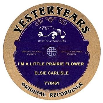 I'm A Little Prairie Flower