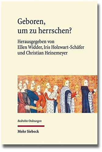 Geboren, um zu herrschen?: Gefährdete Dynastien in historisch-interdisziplinärer Perspektive (Bedrohte Ordnungen)