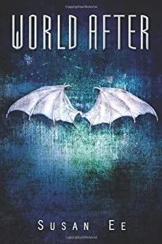 World After (Penryn & the End of Days Book 2) by [Susan Ee]