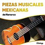 Piezas Musicales Mexicanas de Flamenco en Guitarra