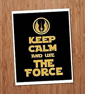 Keep Calm and Use The Force Jedi Art Print 8x10 Wall Art Star Wars Decor