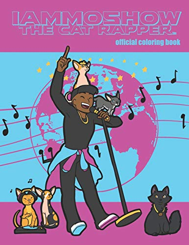 IAmMoshow The Cat Rapper: Official Coloring Book