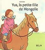 Yua, la petite fille de Mongolie (Albums 5-7 ans) (French Edition)