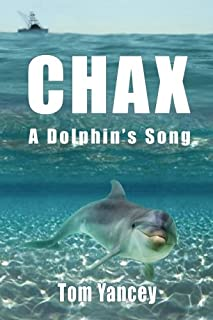 Chax: A Dolphin's Song