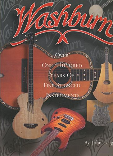 Washburn: over 100 Years of Fine Stringed Instruments