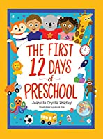 The First 12 Days of Preschool: Reading, Singing, and Dancing Can Prepare Kiddos and Parents!