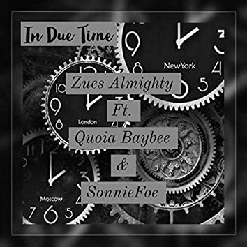 In Due Time (feat. Quoia Baybee & SonnieFoe)