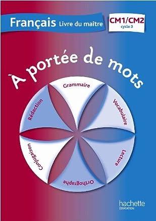 Francais Cm1 Cm2 A Portee De Mots Livre Du Maitre Jean