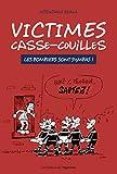 Victimes casse-couilles - Les pompiers sont sympas ! (French Edition)