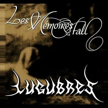 Lugubres & Les Memoires Fall