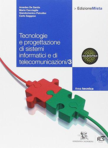 Tecnologie e progettazione di sistemi informatici e di telecomunicazioni. Per le Scuole superiori. Con espansione online (Vol. 3)