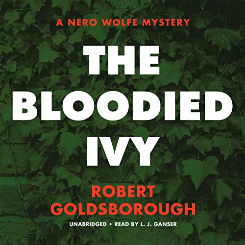 The Bloodied Ivy Audiobook By Robert Goldsborough cover art