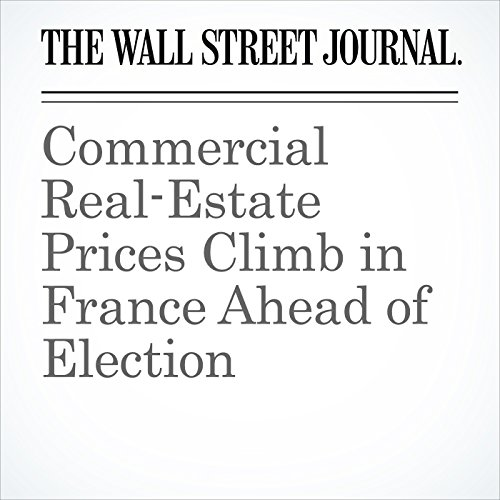 Commercial Real-Estate Prices Climb in France Ahead of Election copertina