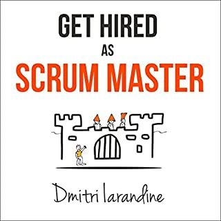 Get Hired as Scrum Master     Guide for Agile Job Seekers and People Hiring Them              By:                                                                                                                                 Dmitri Iarandine                               Narrated by:                                                                                                                                 Dmitri Iarandine                      Length: 2 hrs and 32 mins     8 ratings     Overall 4.5