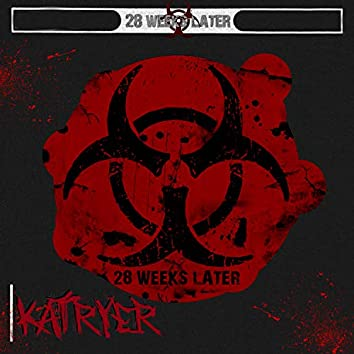 28 WEEKS LATER (Freestyle)