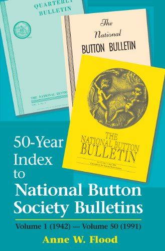 Download 50-Year Index to National Button Society Bulletins: 1942-1991 1878282425