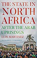 The State in North Africa: After the Arab Uprisings