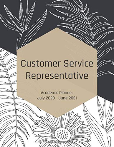 Customer Service Representative Academic Planner July 2020-June 2021: Weekly & Monthly Planner Calendar To-Do Lists Appointment Journal Personal ... Art Gift For Mens Womens Family Friend Loved