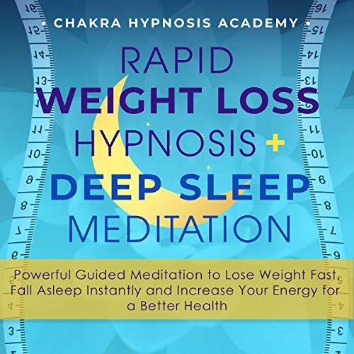 Rapid Weight Loss Hypnosis + Deep Sleep Meditation audiobook cover art