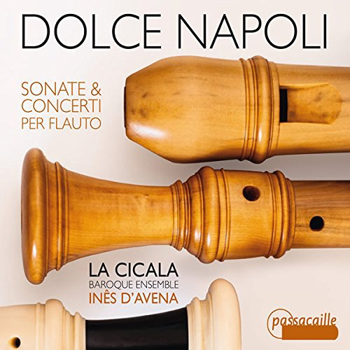 Dolce Napoli : Sonates et Concertos pour Flûte. d\'Avena, la Cicala