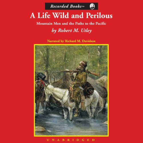 A Life Wild and Perilous audiobook cover art