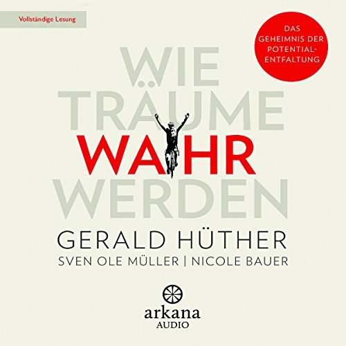 Wie Träume wahr werden                   By:                                                                                                                                 Gerald Hüther,                                                                                        Sven Ole Müller,                                                                                        Nicole Bauer                               Narrated by:                                                                                                                                 Helge Heynold,                                                                                        Olaf Pessler                      Length: 6 hrs and 29 mins     Not rated yet     Overall 0.0